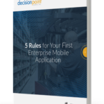 5 Rules for Your First Enterprise Mobile Application